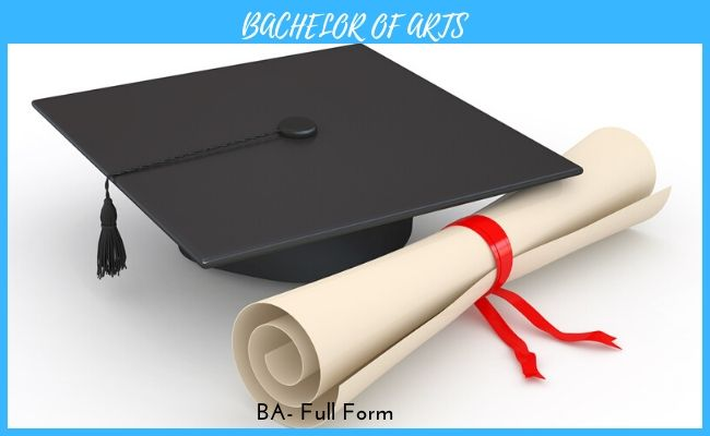 BA full form-Bachelor of Arts