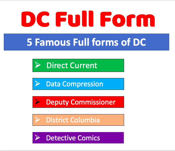 DC 5 famous full forms
