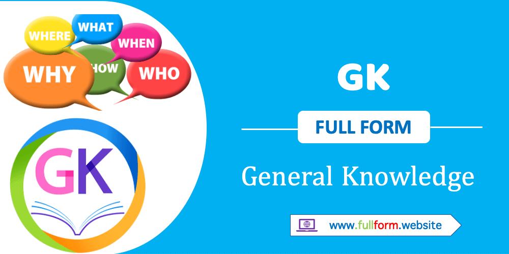 GK full form