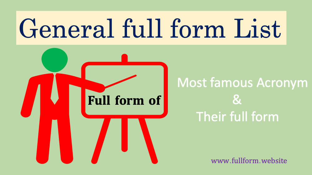 full form General List | Most famous full forms